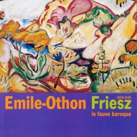 Emile-Othon Friesz : le Fauve baroque