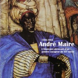 André Maire (1898-1984) L' itinéraire décoratif d'un peintre voyageur du XXe siècle